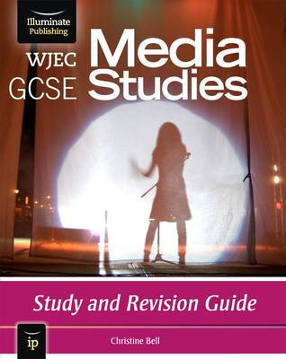 WJEC GCSE Media Studies Study and Revision Guide by Christine Bell