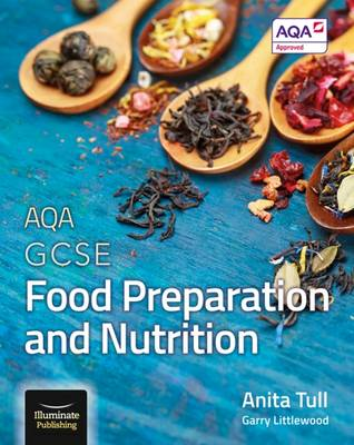 AQA GCSE Food Preparation and Nutrition by Anita Tull, Garry Littlewood