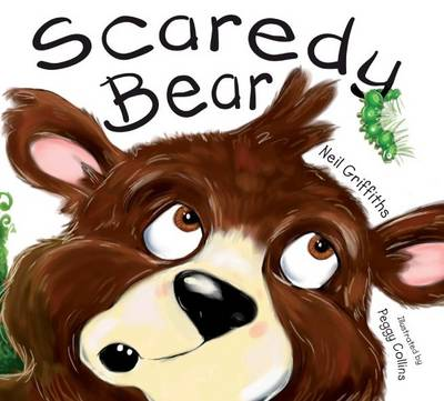 Scaredy Bear by Neil Griffiths