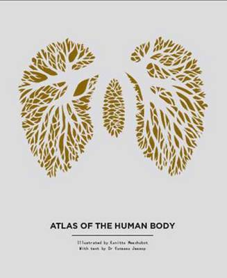 Atlas of the Human Body by Vanessa Jessop, Kanitta Meechubot