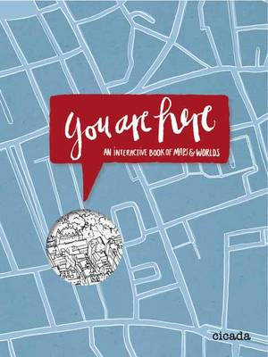 You are Here An Interactive Book of Maps and Worlds by Kathrin Jacobsen, Robin Jacobs
