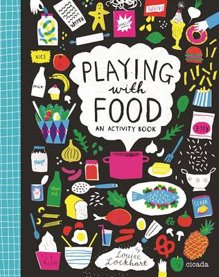 Playing with Food An Activity Book by Louise Lockhart