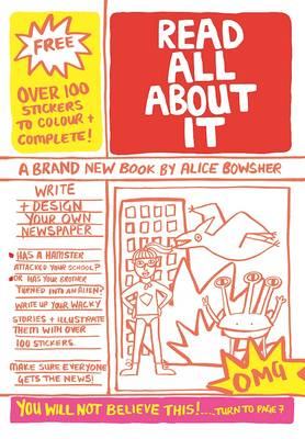 Read All About it: Write and Design Your Own Newspaper! Write and Design Your Own Newspaper by Alice Meriwether Bowsher