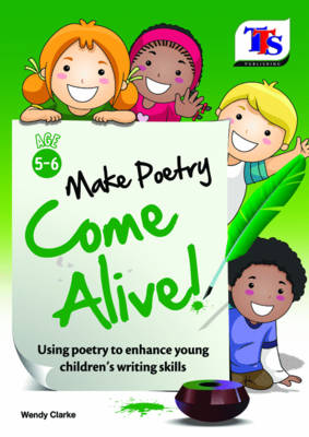 Make Poetry Come Alive by Wendy Clarke