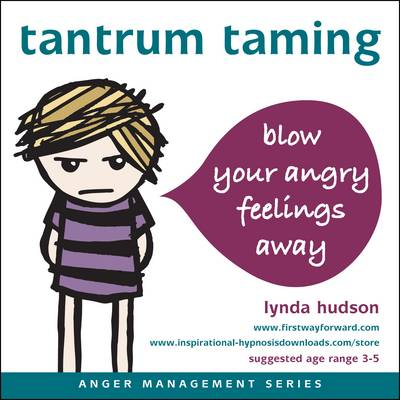 Tantrum Taming Blow Away Your Angry Feelings by Lynda Hudson
