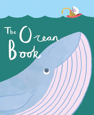 The Ocean Book by Noel Grammont, Nina Filipek