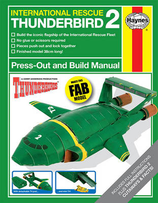 Haynes Thunderbird 2 Press-Out & Build Manual Read About Then Build the Iconic Flagship of the International Rescue Fleet by