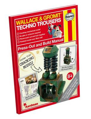 Haynes Techno Trousers Press-Out & Build Manual Read About Then Build Wallace and Gromit's Famous Robotic Pants! by