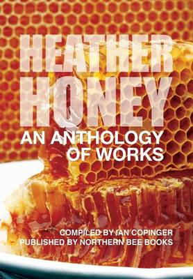 Heather Honey - An Anthology of Works by Peter Schollick, Brother Adam