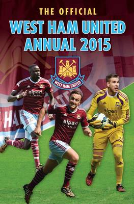 Official West Ham United FC 2015 Annual by