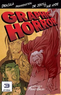 Graphic Horror by Bram Stoker, Robert Louis Stevenson, Mary Shelley