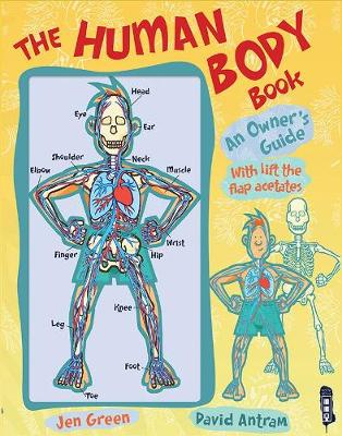 The Human Body Book An Owner's Guide by Jen Green, David Antram