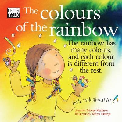 The Colours of the Rainbow by Jennifer Moore-Mallinos