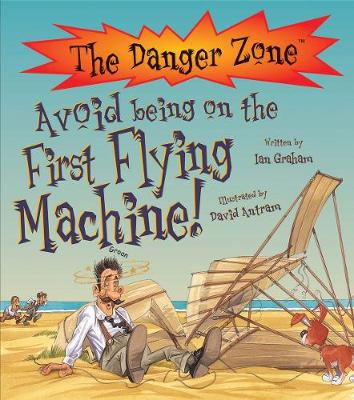 Avoid Being On The First Flying Machine! by Ian Graham