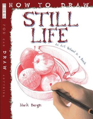 How To Draw Still Life by Mark Bergin