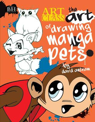 The Art of Drawing Manga Pets by David Antram