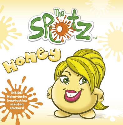The Splotz - Honey by Smriti Prasadam-Halls