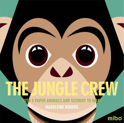 The Jungle Crew With 5 Paper Animals and Scenery to Make by Madeleine Rogers