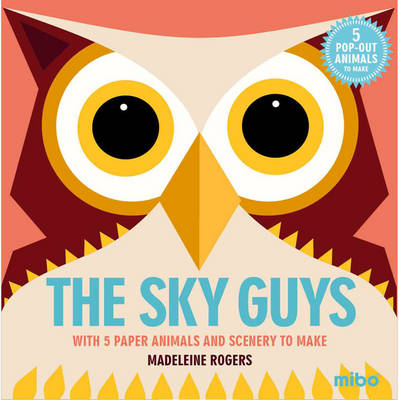 Sky Guys With 5 Paper Animals and Scenery to Make by Madeleine Rogers
