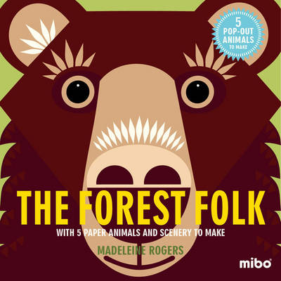 The Forest Folk With 5 Paper Animals and Scenery to Make by Madeleine Rogers