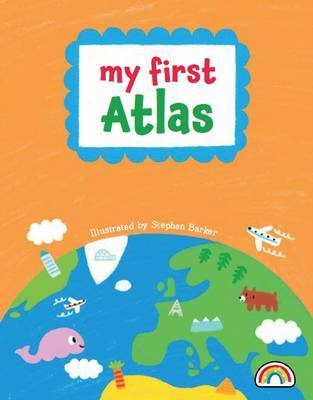 My First Atlas by Stephen J. Barker