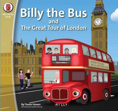 Billy the Bus and the Great Tour of London by Trevor Hawes