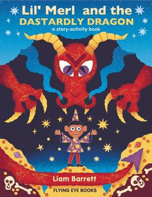 Lil' Merl and the Dastardly Dragon by Liam Barrett