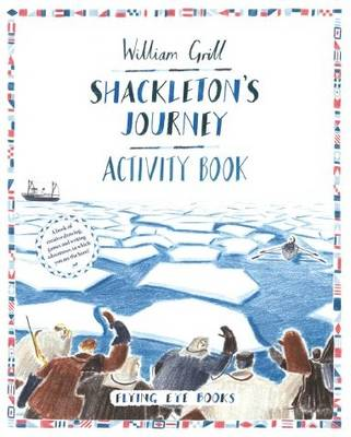 Shackleton's Journey Activity Book by William Grill