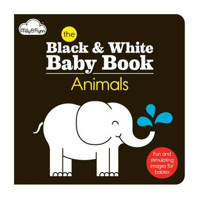 The Animals Black & White Baby Book by Laura Seaby