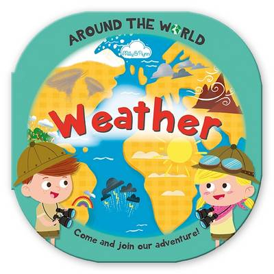 Around the World Weather Fun Rounded Board Book by Moira Butterfield