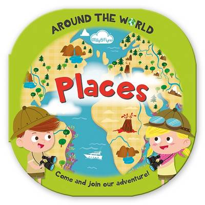 Around the World Places Fun, Rounded Board Book by Moira Butterfield