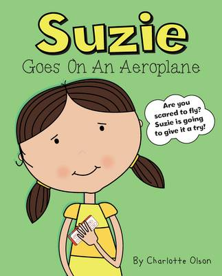 Suzie goes on an aeroplane by Charlotte Olson