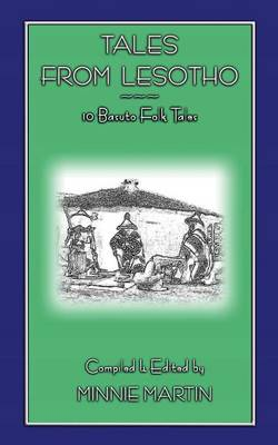 Tales from Lesotho - 10 Basuto Folk Tales by Minnie Martin