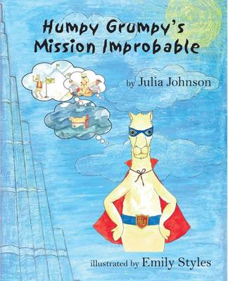 Humpy Grumpy's Mission Improbable by Julia Johnson