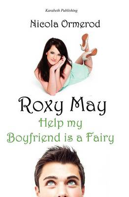 Roxy May, Help My Boyfriend is a Fairy by Nicola Ormerod