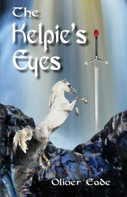 The Kelpie's Eyes by Oliver Eade