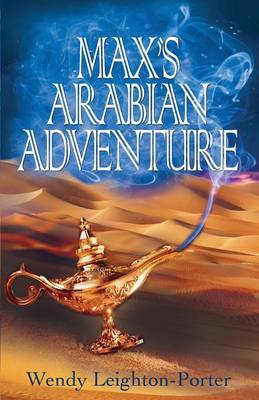 Max's Arabian Adventure by Wendy Leighton-Porter