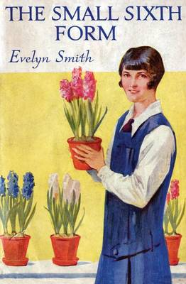 The Small Sixth Form by Evelyn Smith