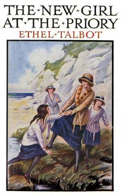 The New Girl at the Priory by Ethel Talbot