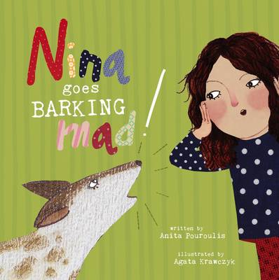 Nina Goes Barking Mad! by Anita Pouroulis