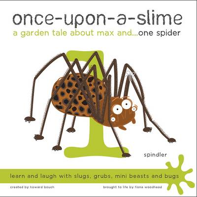 Once-Upon-a-Slime, a Garden Tale About Max and - One Spider by Fiona Woodhead, Howard Bouch