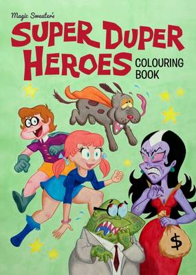 Super Duper Heroes Colouring Book by Magic Sweater, Magic Sweater