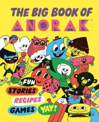 The Big Book of Anorak by Cathy Olmedillas