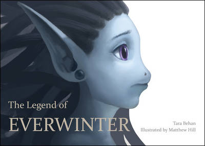 The Legend of Everwinter by Tara Behan