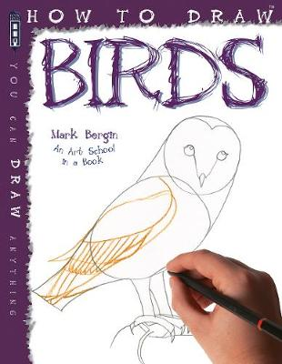 How To Draw Birds by Mark Bergin