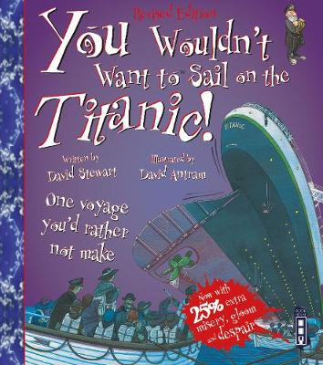 You Wouldn't Want to Sail on the Titanic! by David Stewart
