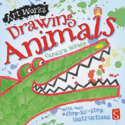 Drawing Animals With Easy Step-by-Step Instructions by Scrace Carolyn