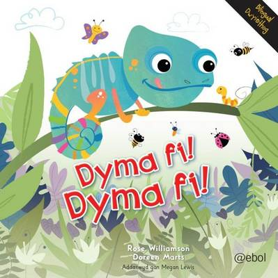 Dyma Fi! Dyma Fi! by Rose Williamson
