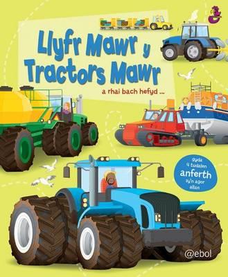 Llyfr Mawr y Tractors Mawr by Lisa Jane Gillespie