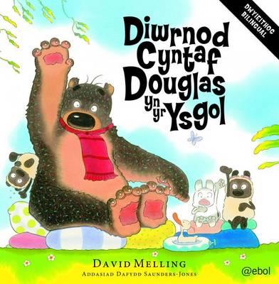 Diwrnod Cyntaf Douglas Yn Yr Ysgol/Hugless Douglas Goes to Little School by David Melling